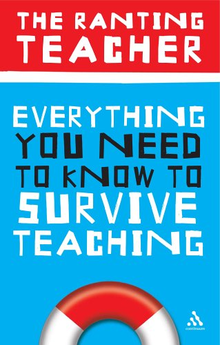 9780826475343: Everything You Need to Know to Survive Teaching (Practical Teaching Guides)