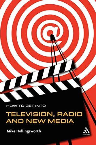 9780826475381: How to Get Into Television Radio and New Media