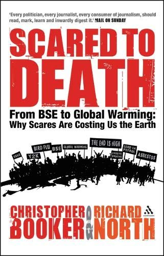 9780826476203: Scared to Death: From BSE to Global Warming: Why Scares are Costing Us the Earth