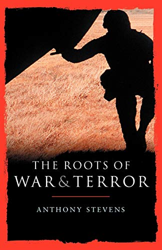9780826476319: Roots of War and Terror (Continuum Compact Series)