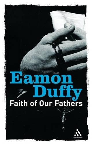 9780826476654: Faith of Our Fathers (Continuum Icons)