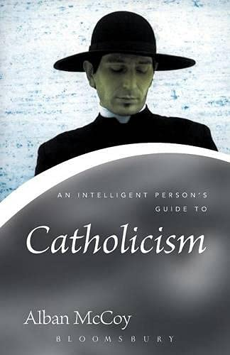 9780826476722: An Intelligent Person's Guide to Catholicism (Continuum Icons)