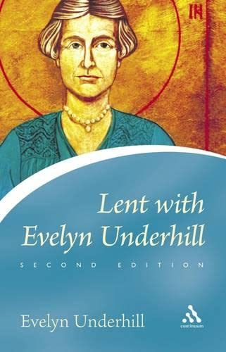 9780826476753: Lent with Evelyn Underhill (Continuum Icons Series)