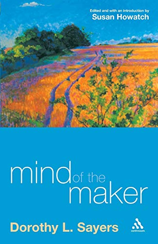 the mind of the maker by sayers a connection between the genesis holy trinity and human creativity