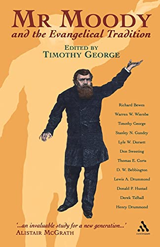 Mr. Moody and the Evangelical Tradition (Continuum Icons) (0826476791) by George, Timothy