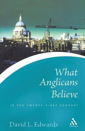 9780826476890: What Anglicans Believe in the Twenty-first Century (Continuum Icons)