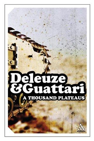 A Thousand Plateaus: Capitalism and Schizophrenia (Continuum: Felix Guattari, Gilles
