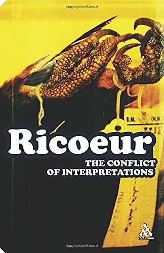 9780826477095: The Conflict of Interpretations: Essays in Hermeneutics (Continuum Impacts)