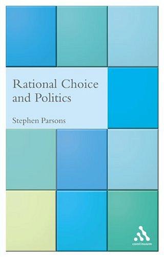 9780826477217: Rational Choice and Politics (Critical Political Studies)