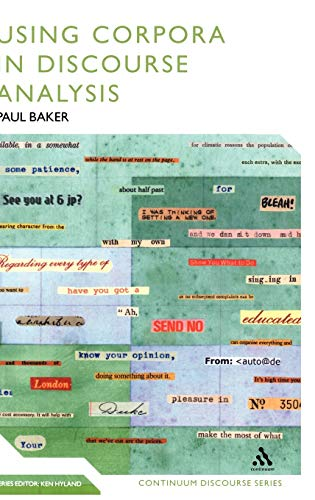 Using Corpora in Discourse Analysis (Continuum Discourse) (0826477240) by Paul Baker