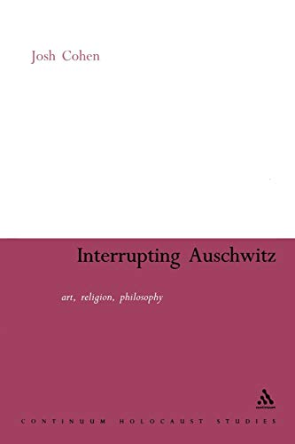 9780826477354: Interrupting Auschwitz: Art, Religion, Philosophy (Continuum Collection)