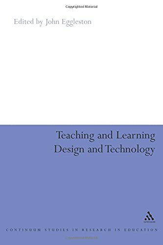 9780826477392: Teaching and Learning Design and Technology: A Guide to Recent Research and its Applications (Continuum Collection)