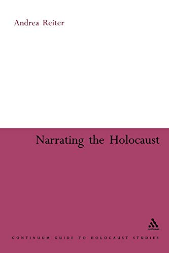 Narrating the Holocaust: Reiter, Andrea