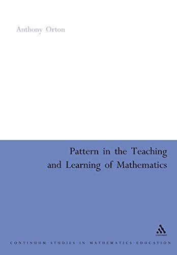 9780826477705: Pattern in the Teaching and Learning of Mathematics (Continuum Collection)