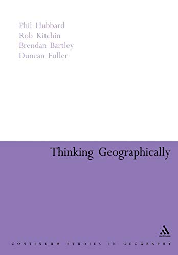 9780826477712: Thinking Geographically: Space, Theory and Contemporary Human Geography (Continuum Collection)