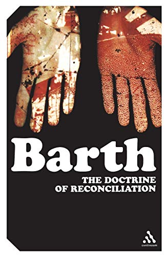 9780826477927: The Doctrine of Reconciliation: The Subject-Matter and Problems of the Doctrine of of Reco (Continuum Impacts)