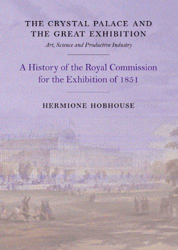 The Crystal Palace and the Great Exhibition : art, science, and productive industry : a history of ...