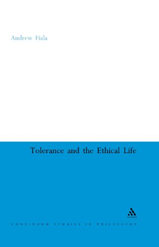 9780826478443: Tolerance And The Ethical Life (Continuum Studies in Philosophy)