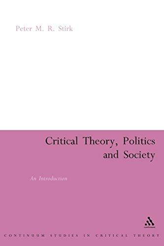9780826478917: Critical Theory, Politics and Society: An Introduction (Continuum Collection)