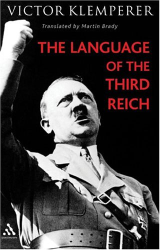 9780826479174: Language of the Third Reich: LTI - Lingua Tertii Imperii (Continuum Collection Series)
