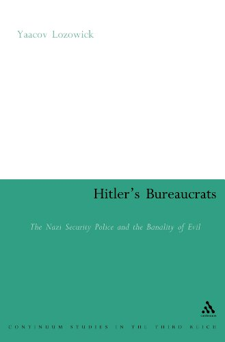 9780826479181: Hitler's Bureaucrats: The Nazi Security Police and the Banality of Evil (Continuum Collection)
