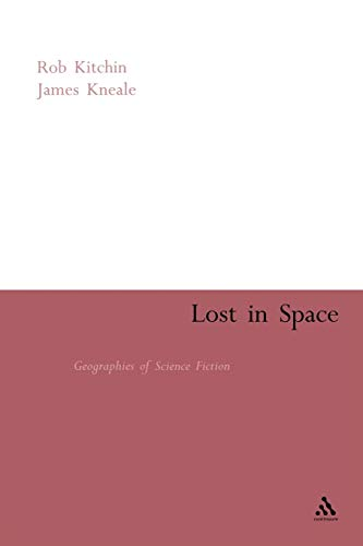 9780826479204: Lost in Space: Geographies of Science Fiction (Continuum Collection)