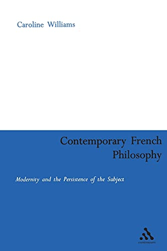 9780826479228: Contemporary French Philosophy: Modernity And The Persistence Of The Subject