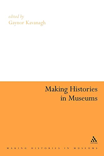 9780826479266: Making Histories in Museums