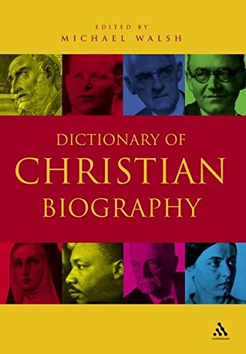 9780826479600: Dictionary of Christian Biography