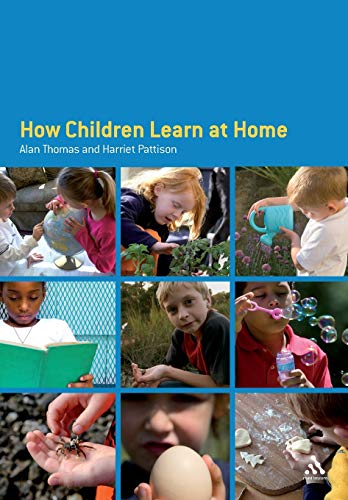How Children Learn at Home: Thomas, Alan, Pattison, Harriet