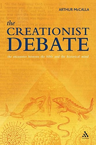The Creationist Debate: The Encounter between the Bible and the Historical Mind: Arthur McCalla