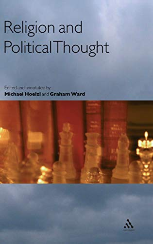 Religion and Political Thought: Hoelzl, Michael & Graham Ward (Eds. )