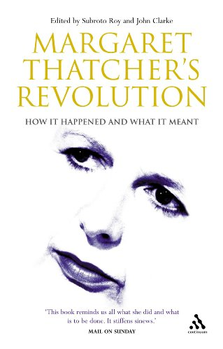 9780826480354: Margaret Thatcher's Revolution: How it happened and what it meant