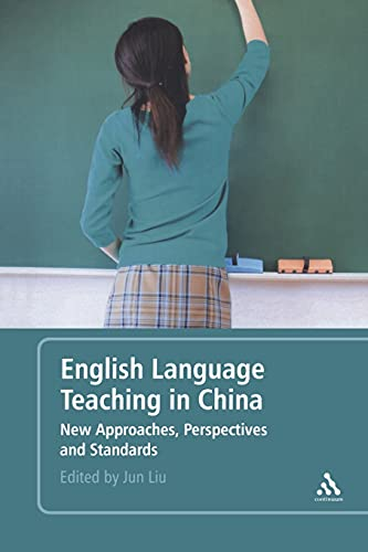 English Language Teaching in China New Approaches, Perspectives and Standards.