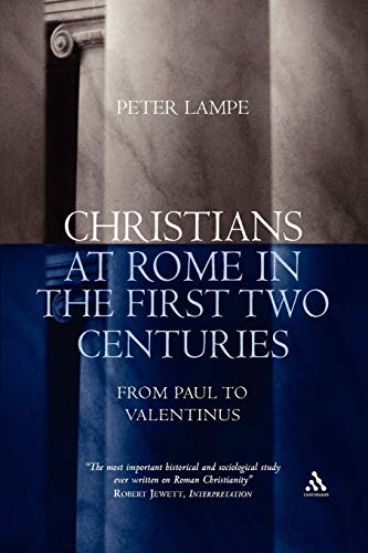 9780826481023: Christians at Rome in the First Two Centuries: From Paul to Valentinus
