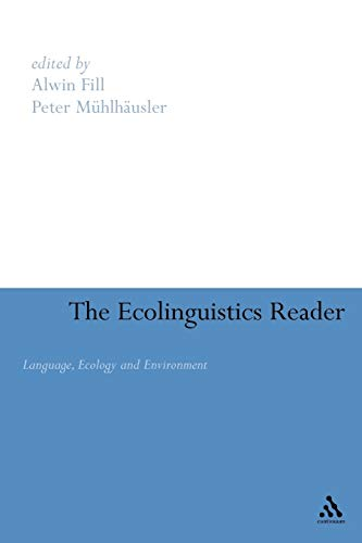 9780826481733: Ecolinguistics Reader: Language, Ecology and Environment