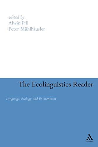 9780826481733: Ecolinguistics Reader: Language, Ecology and Environment