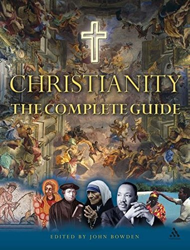 Christianity: The Complete Guide: John Bowden