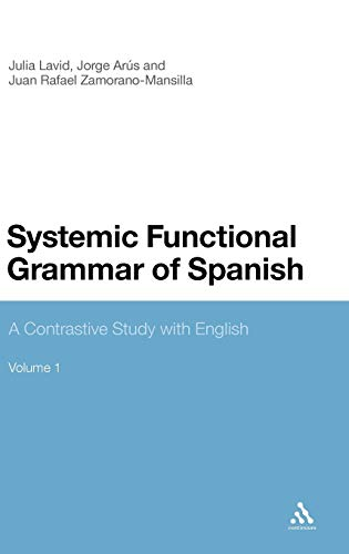 Systemic Functional Grammar of Spanish: A Contrastive: Lavid, Julia, Ar?s,