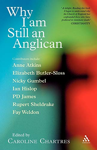 9780826483126: Why I am Still an Anglican: Essays and Conversations