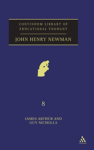 9780826484079: John Henry Newman (Continuum Library of Educational Thought, Volume 8)