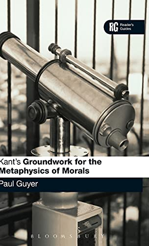 9780826484536: Kant's 'Groundwork for the Metaphysics of Morals': A Reader' Guide (Reader's Guides)