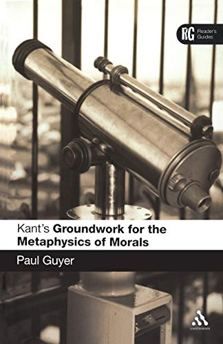9780826484543: Kant's 'Groundwork for the Metaphysics of Morals': A Reader' Guide (Reader's Guides)