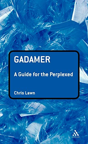 9780826484611: Gadamer: A Guide for the Perplexed (Guides for the Perplexed)