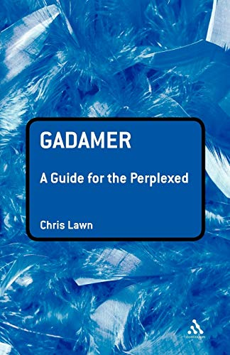 9780826484628: Gadamer: A Guide for the Perplexed (Guides for the Perplexed)