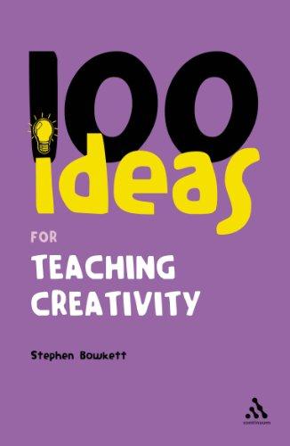 9780826484789: 100 Ideas for Teaching Creativity (Continuum One Hundreds)