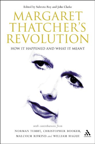 9780826484840: Margaret Thatcher's Revolution: How It Happened And What It Meant
