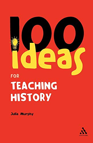 9780826484932: 100 Ideas for Teaching History (Continuums One Hundreds)