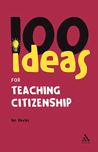 9780826484949: 100 Ideas for Teaching Citizenship (Continuums One Hundreds)