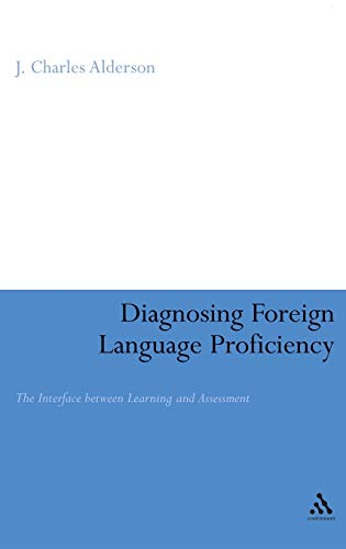 9780826485038: Diagnosing Foreign Language Proficiency: The Interface between Learning and Assessment